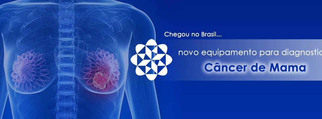 Chega ao Brasil novo equipamento para diagnosticar câncer de mama
