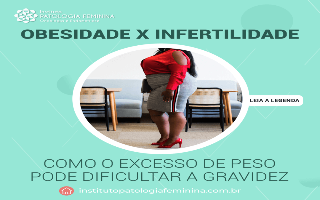 Obesidade e Infertilidade:  Como o Excesso de Peso pode Dificultar a Gravidez?